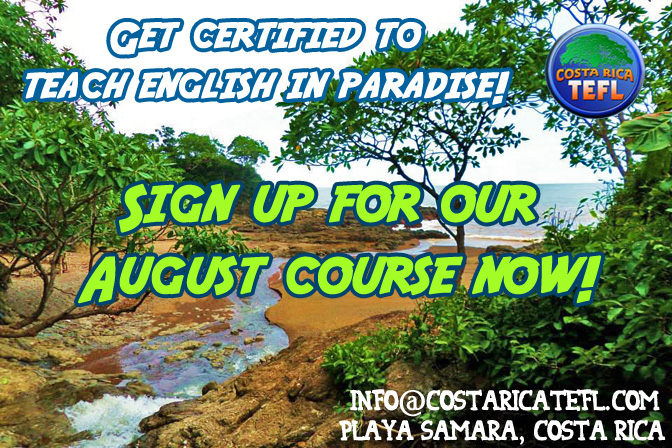 tefl, tesol, teaching english abroad, teaching in costa rica, costa rica, pura vida, esl, efl